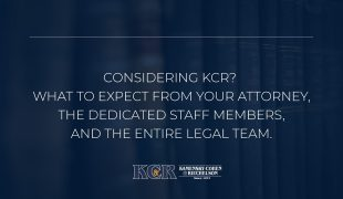 Considering KCR? What to expect from your attorney?