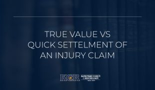 True Value vs Quick Settlement of an Injury Claim
